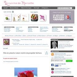 » Pâte de pistache maison recette encyclopédie Valrhona