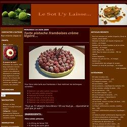 Tarte pistache framboises crème légère