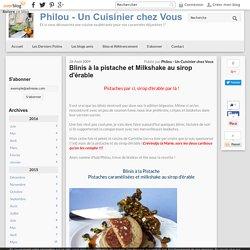 Blinis à la pistache et Milkshake au sirop d'érable - Philou - Un Cuisinier chez Vous