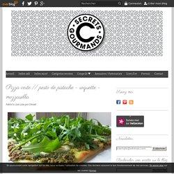 Pizza verte // pesto de pistache - roquette - mozzarella - C secrets gourmands