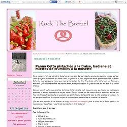 Panna Cotta pistachée à la fraise, badiane et miettes de crumbles à la noisette