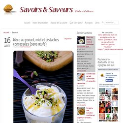 Glace au yaourt, miel et pistaches concassées (sans œufs)