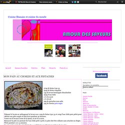 MON PAIN AU CHORIZO ET AUX PISTACHES - Cuisine libanaise et cuisine du monde