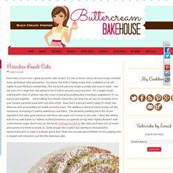 Pistachio Bundt Cake - Buttercream Bakehouse