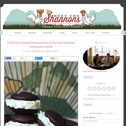 UPDATED! Pistachio Whoopie Pies & The Bake & Destroy Cookbook Contest!
