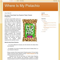 Where Is My Pistachio: Its snack Time Grab You Packet of Tasty Turkish Pistachios