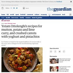 Mutton, potato and lime curry recipe, plus crushed carrots with yoghurt and pistachios