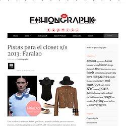 Pistas para el closet s/s 2013: Faralao