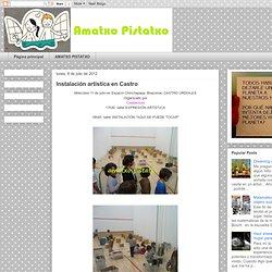 AMATXO PISTATXO: Instalación artística en Castro