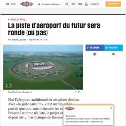 La piste d'aéroport du futur sera ronde (ou pas)