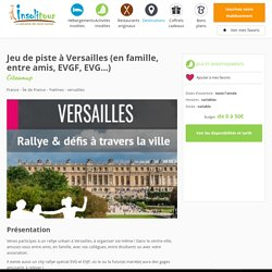 Jeu de piste à Versailles (en famille, entre amis, EVGF, EVG...)