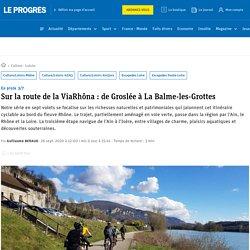 En piste 3/7. Sur la route de la ViaRhôna : de Groslée à La Balme-les-Grottes