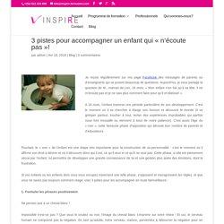 """3 pistes pour accompagner un enfant qui """"n'écoute pas""""! - INSPIRE"""