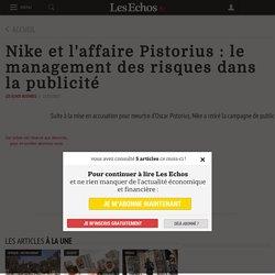 Nike et l'affaire Pistorius : le management des risques dans la publicité - Les Echos
