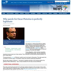 Why parole for Oscar Pistorius is perfectly legitimate:Tuesday 23 June 2015