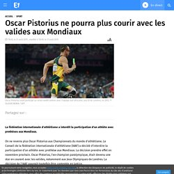 Oscar Pistorius ne pourra plus courir avec les valides aux Mondiaux