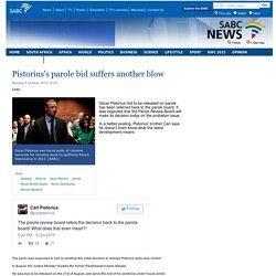 Pistoriuss parole bid suffers another blow:Monday 5 October 2015