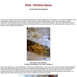 Pitch and hardener (primitive epoxy)