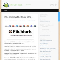 Pitchfork Perfect 10.0's and 0.0's. | Salad Days Music