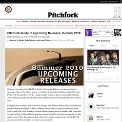 Pitchfork Guide to Upcoming Releases: Summer 2010