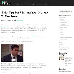 5 Hot Tips For Pitching Your Startup To The Press