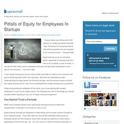Pitfalls of Equity for Employees In Startups - UpCounsel Blog