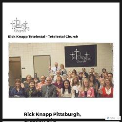 Rick Knapp Pittsburgh, Creation Of a Natural Aversion – Rick Knapp Tetelestai – Tetelestai Church