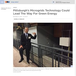 Pittsburgh's Microgrids Technology Could Lead The Way For Green Energy