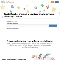 Pivotal Tracker - Simple, Effective Agile Project Management & Team Collaboration, from Pivotal Labs