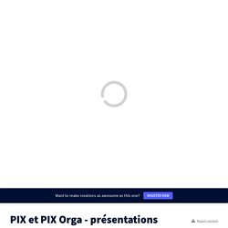 PIX et PIX Orga - présentations