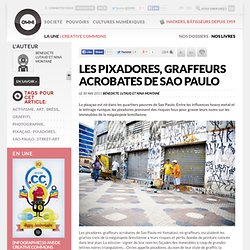 Les pixadores, graffeurs acrobates de Sao Paulo