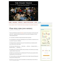 The Pixar Touch - history of Pixar - Blog - Pixar story rules (one version)