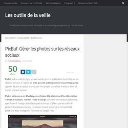 PixBuf un outil pour gérer les photos sur les réseaux sociaux