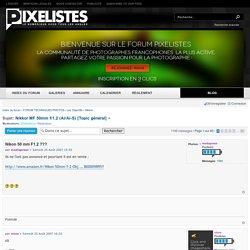 Pixelistes • Nikkor MF 50mm f/1.2 (Ai/Ai-S) [Topic général] ~ : Nikkor
