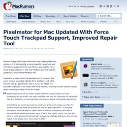 Pixelmator for Mac Updated With Force Touch Trackpad Support, Improved Repair Tool