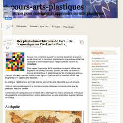Des pixels dans l'histoire de l'art - De la mosaïque au Pixel Art - Part.1