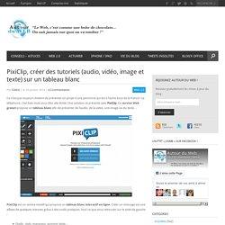 PixiClip, créer des tutoriels (audio, vidéo, image et texte) sur un tableau blanc