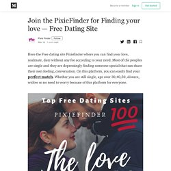 Join the PixieFinder for Finding your love — Free Dating Site