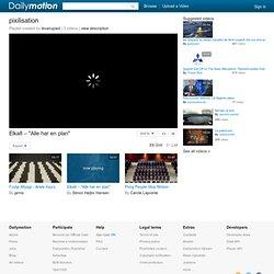 pixilisation - Une playlist sur Dailymotion