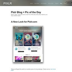 Blog & Pic of the Day — A New Look for Pixlr.com
