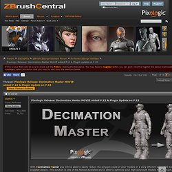 Pixologic Release: Decimation Master MOVIE added P.12 & Plugin Update on P.15