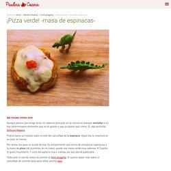¡Pizza verde! -masa de espinacas- - Paulina Cocina