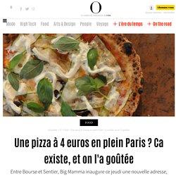 Une pizza à 4 euros en plein Paris ? Ca existe, et on l'a goûtée