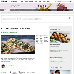 Pizza expressed three ways recipe - BBC Food