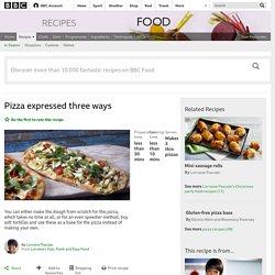 Pizza expressed three ways recipe - BBC Food