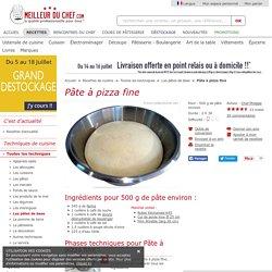 Pâte à pizza fine - Notre recette avec photos