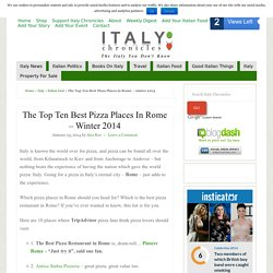 The Top Ten Best Pizza Places in Rome - winter 2014 - Italy Chronicles