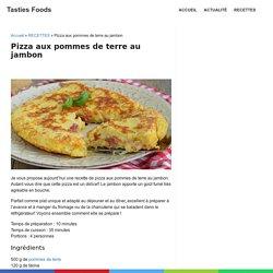 Pizza aux pommes de terre au jambon