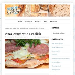 Pizza Dough with a Poolish – Weekend Bakery