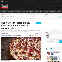 The New York pizza guide, from old-school slices to nouveau pies